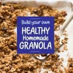 Build Your Own - Healthy Homemade Granola www.recipetineats.com