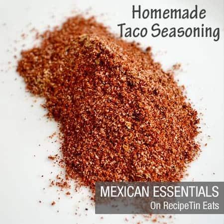 RecipeTin Eats | Mexican Essentials | Homemade Taco Seasoning