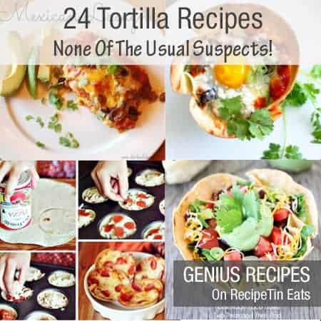24 Things To Make With Tortillas Other Than The Usual Suspects Recipetin Eats