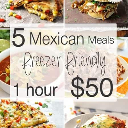 5 Freezer Friendly Mexican Meals in 1 Hour for $50