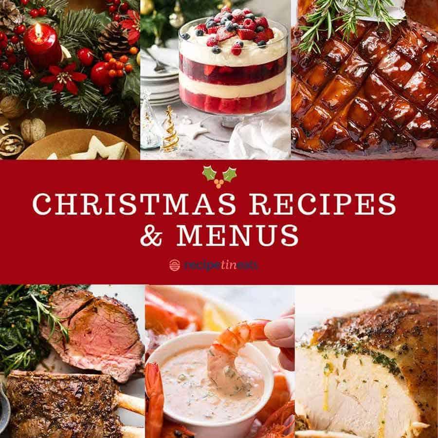 New Christmas Recipes For 2020 Christmas Recipes and Menus   RecipeTin Eats