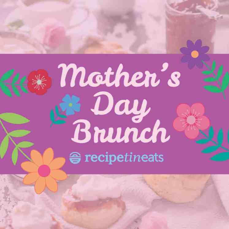 Mothers' Day Brunch Recipes and Menu