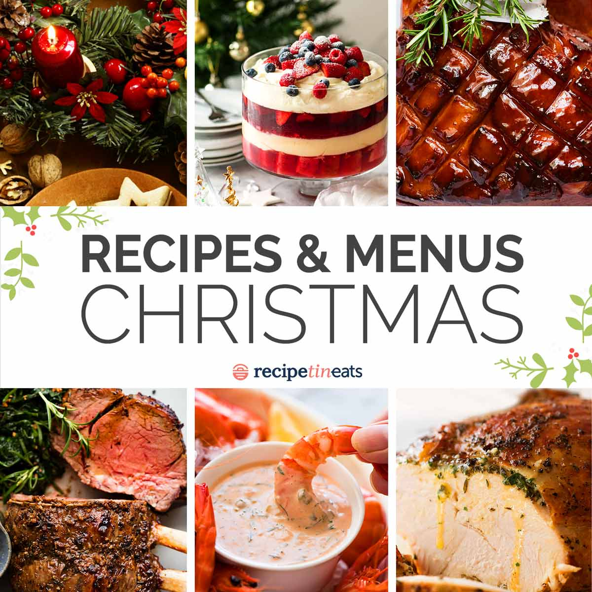 Christmas Recipes And Menus Recipetin Eats