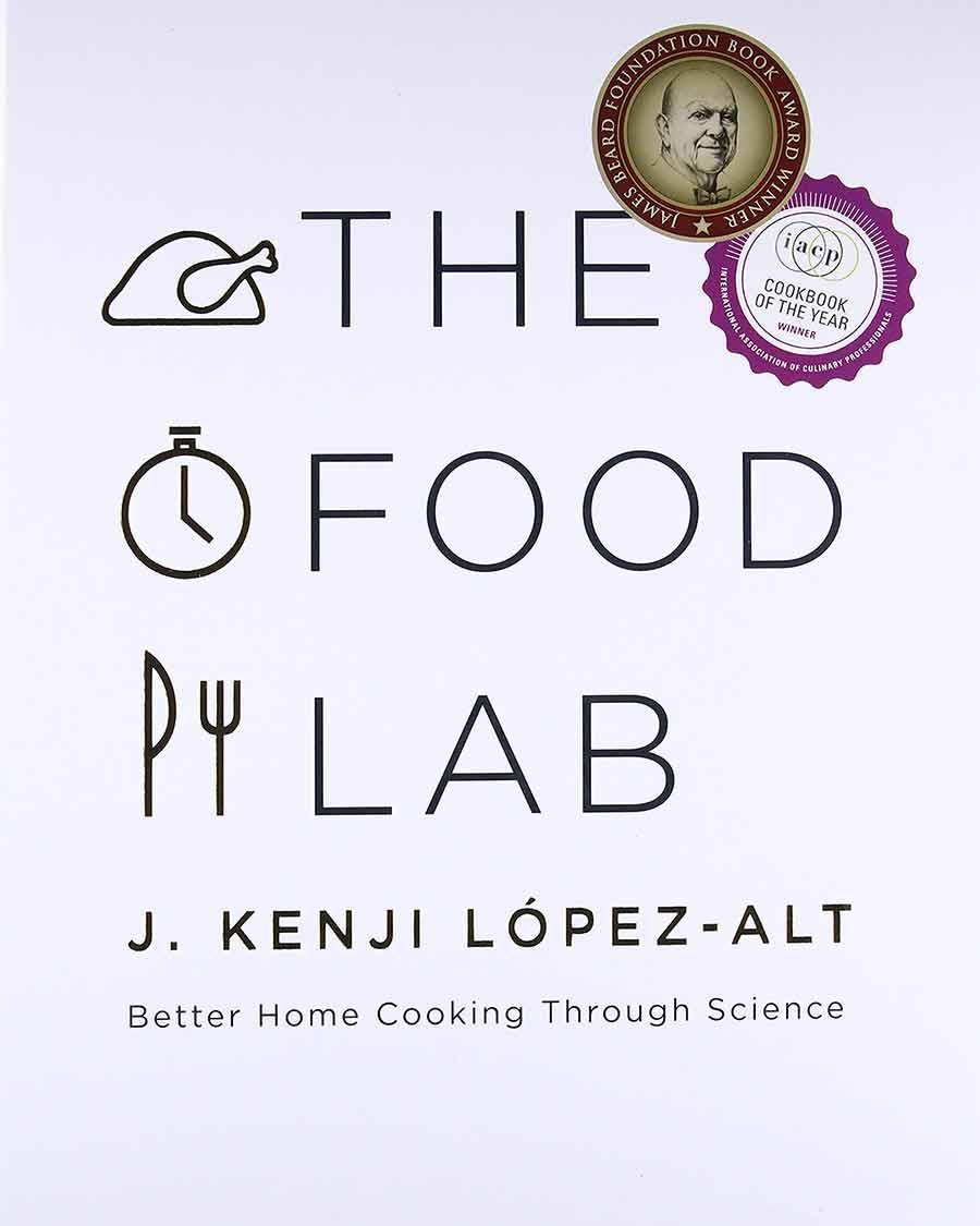 The Food Lab by Kenji Lopez-Alt