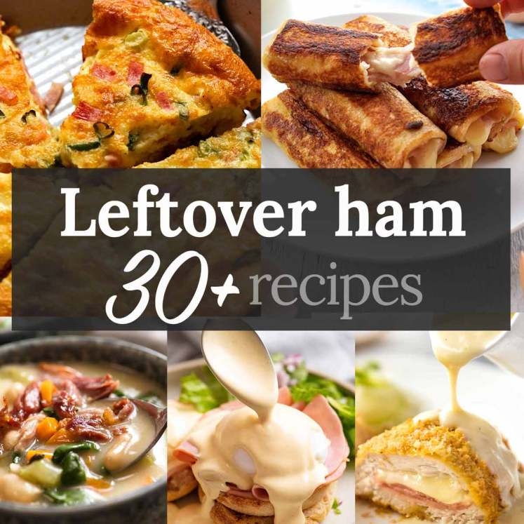 What to do with leftover ham - 30+ recipes